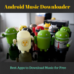 Top Best Android Music Downloader Apps – you should know these