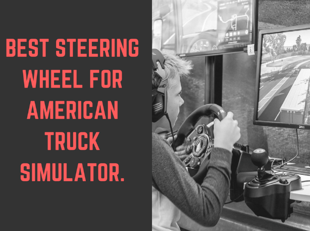 Best Steering Wheel for American Truck Simulator – Gamer's