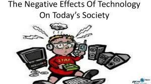 negative effect of technology on today's society